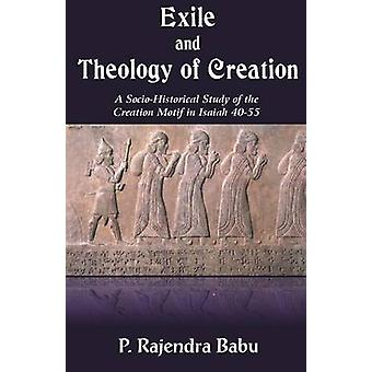 Exile and Theology of Creation by Babu &  P. Rajendra