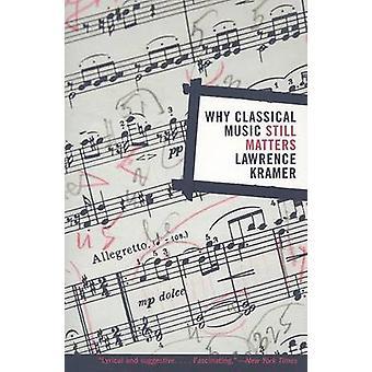 Por qué música clásica todavía cuestiones por Lawrence Kramer - 9780520258037