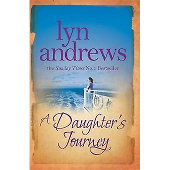 A Daughters Journey  A compelling and atmospheric saga of love and ambition by Lyn Andrews