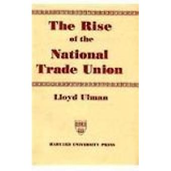 The Rise of National Trade Union – The Development & Signif