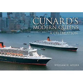 Cunard's Modern Queens - A Celebration by William H. Miller - 97814456