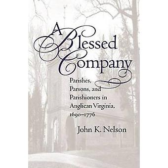A Blessed Company - Parishes - Parsons - and Parishioners in Anglican