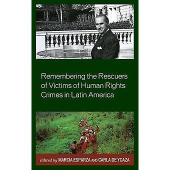 Minde om redningsfolk af ofre for menneskerettighedsforbrydelser i Latin A