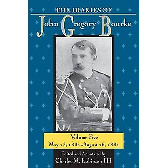 The Diaries of John Gregory Bourke - May 23 - 1881-August 26 - 1881 - V