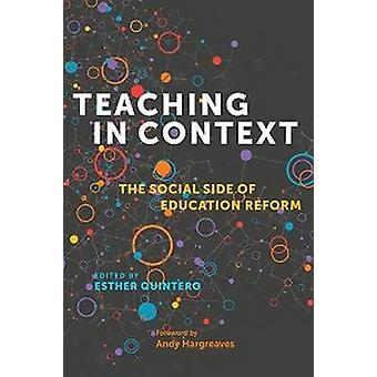 Teaching in Context - The Social Side of Education Reform by Esther Qu