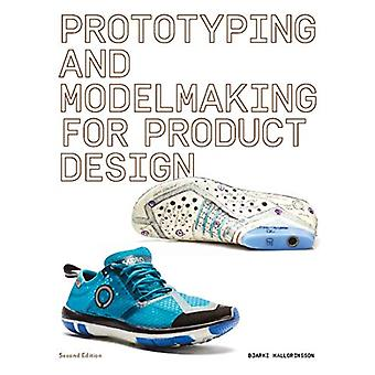 Prototyping and Modelmaking for Product Design - Second Edition by Bja