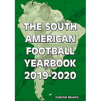 The South American Football Yearbook 2019-2020 by Gabriel Mantz - 978