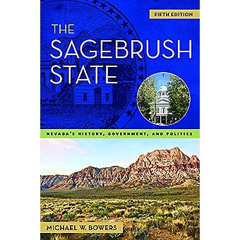 The Sagebrush State - Nevada's History - Government - and Politics by