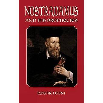 Nostradamus and His Prophecies by Edgar Leoni - 9780486414683 Book