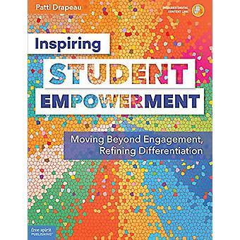 Inspiring Student Empowerment - Moving Beyond Engagement - Refining Di