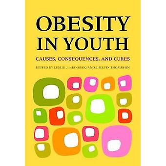 Obesity in Youth - Causes - Consequences - and Cures - 9781433804274 B
