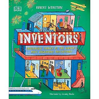 Inventors - Incredible stories of the world's most ingenious invention