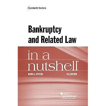 Bankruptcy and Related Law in a Nutshell by David Epstein - 978163460