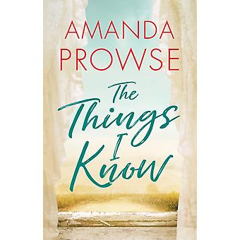 The Things I Know by Amanda Prowse