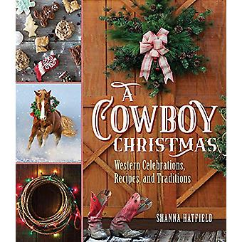 A Cowboy Christmas - Western Celebrations - Recipes - and Traditions b