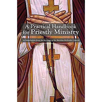 A Practical Handbook for Priestly Ministry by Holy Trinity Monastery