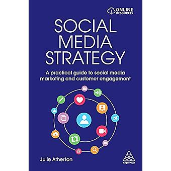 Social Media Strategy - A Practical Guide to Social Media Marketing an