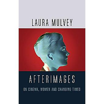 Afterimages - On Cinema - Women and Changing Times door Laura Mulvey - 9