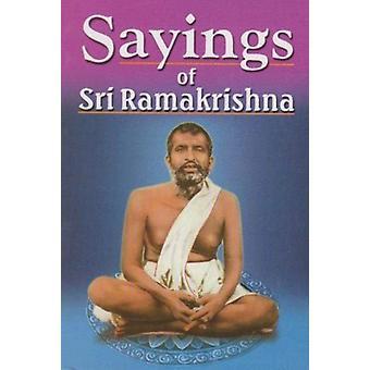 Sayings of Sri Ramakrishna by Ramakrishna & Sri
