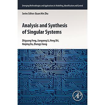Analysis and Synthesis of Singular Systems by Feng & Zhiguang Professor & College of Automation & Harbin Engineering University & Harbin & ChinaLi & Jiangrong Associate Professor & College of Mathematics and Computer Science & Yanan University & Chin