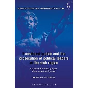 Transitional Justice and the Prosecution of Political Leaders in the