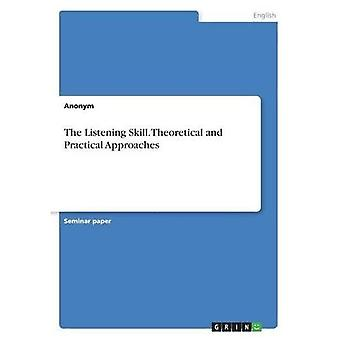 The Listening Skill. Theoretical and Practical Approaches