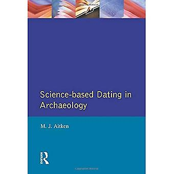 Science-based Dating in Archaeology (Longman Archaeology Series)