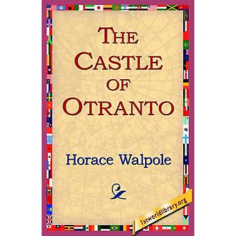 The Castle of Otranto by Horace Walpole - 9781421804545 Book