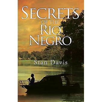 Secrets of the Rio Negro by Stan Davis - 9781843869627 Book