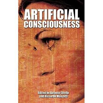 Artificial Consciousness by Antonio Chella - Riccardo Manzotti - 9781