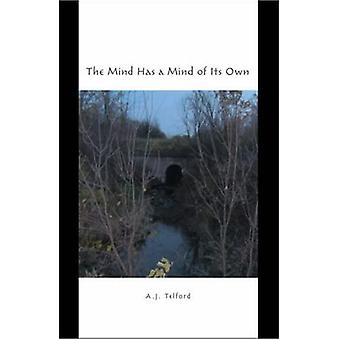 The Mind Has a Mind of Its Own: A Book of Poems and Lyrics