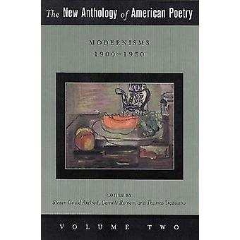 The New Anthology of American Poetry by Edited by Steven Gould Axelrod & Edited by Camille Roman & Edited by Thomas Travisano