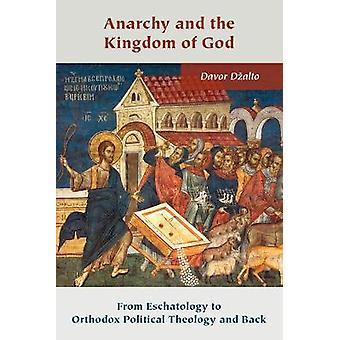 Anarquia e o Reino de Deus Da Escatologia à Teologia Política Ortodoxa e Ao Cristianismo Ortodoxo e Pensamento Contemporâneo