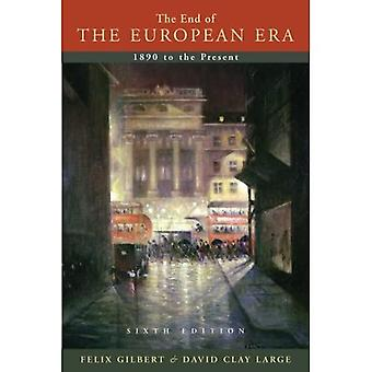 The End of the European Era: 1890 to the Present (Norton History of Modern Europe)