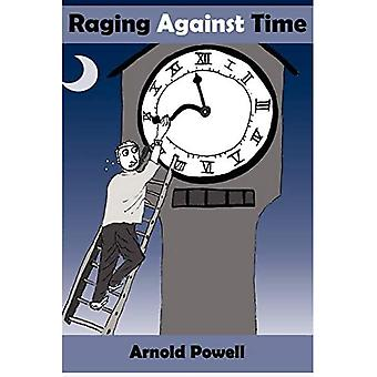 Raging Against Time