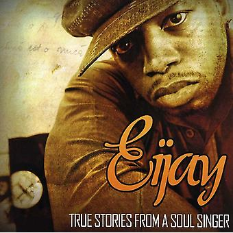 Eijay-True tarinoita Soul Singer [CD] USA tuonti