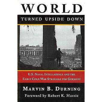 Welt auf den Kopf gestellt - US Naval Intelligence und die frühe Kälte