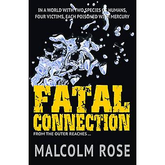 Fatal Connection by Malcolm Rose - 9781781276716 Book