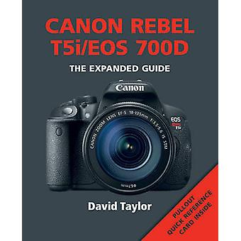 Canon Rebel T5i/EOS 700D by David Taylor - 9781781450574 Book