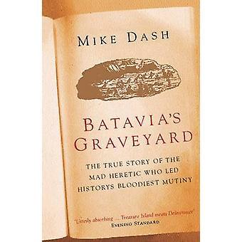 Batavia Friedhof von Mike Dash - 9780753816844 Buch
