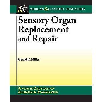 Sensory Organ Replacement and Repair by Gerald E. Miller - John Ender