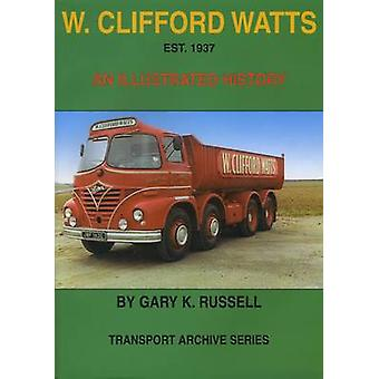 W. Clifford Watts Est. 1937 by Gary K. Russell - 9781902356136 Book