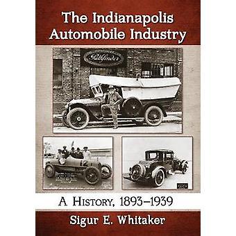インディ アナポリスの自動車産業 - 歴史 - シガーによって 1893-1939 年