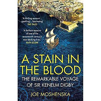 Een vlek in het bloed: de opmerkelijke reis van Sir Kenelm Digby