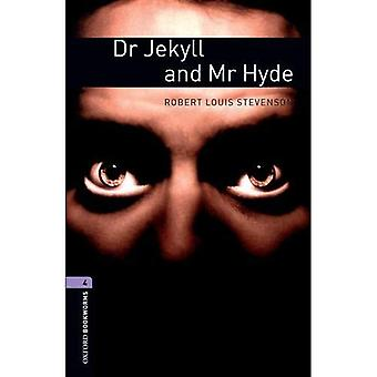 The Strange Case of Dr. Jekyll and Mr. Hyde (Oxford Bookworms Library: Stage 4)