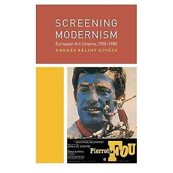 Screening modernismen: Europeiske kunst kino, 1950-1980 (kino og modernitet serien)