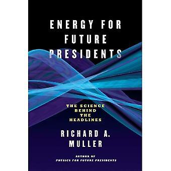 Energia para futuros presidentes: A ciência por trás das manchetes