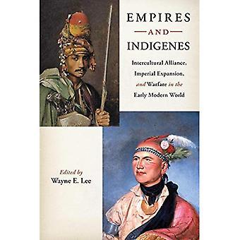 Imperi e Indigenes: Alleanza interculturale, l'espansione imperiale e Warfare in the Early Modern World
