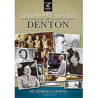 Legendary Locals of Denton, Texas