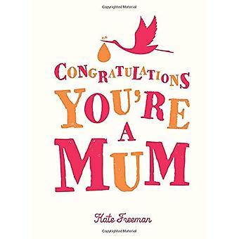 Félicitations, vous êtes une maman (cadeau)